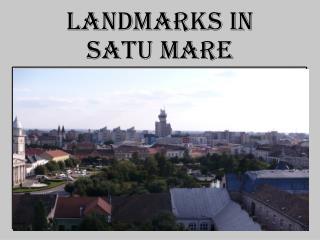 Landmarks in  Satu Mare