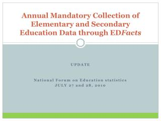 Annual Mandatory Collection of Elementary and Secondary Education Data through  ED Facts