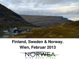 Finland ,  Sweden  &  Norway . Wien , Februar 2013