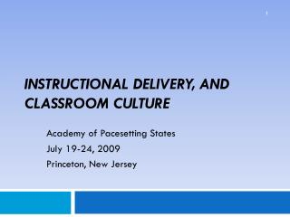 Instructional Delivery, and  Classroom Culture