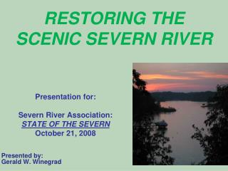 RESTORING THE  SCENIC SEVERN RIVER