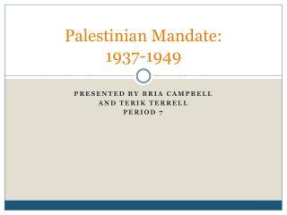 Palestinian Mandate: 1937-1949