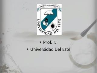 Prof.  Li Universidad Del Este