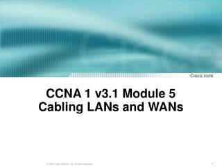 CCNA 1 v3.1 Module 5  Cabling LANs and WANs