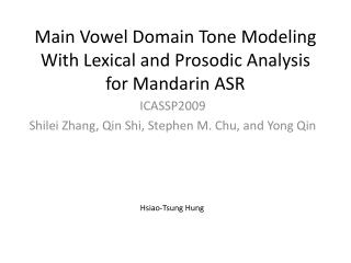 Main Vowel Domain Tone Modeling With Lexical and Prosodic Analysis for Mandarin ASR