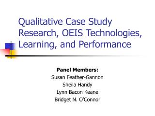 Qualitative Case Study Research, OEIS Technologies, Learning, and Performance