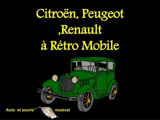 Citroën, Peugeot ,Renault  à Rétro Mobile