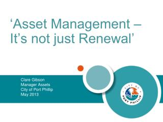 'Asset Management – It's not just Renewal '