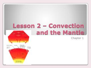 Lesson 2 � Convection and the Mantle