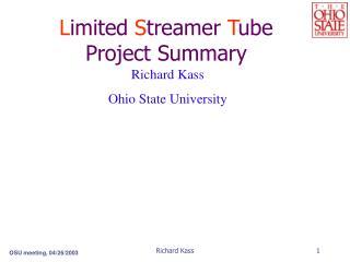 L imited  S treamer  T ube Project Summary