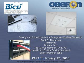 Cabling and Infrastructure for Enterprise Wireless Networks Scott D. Thompson President