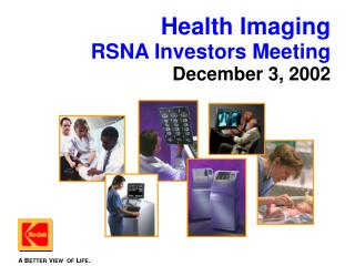 Health Imaging RSNA Investors Meeting December 3, 2002