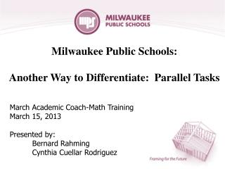Milwaukee Public Schools : Another Way to Differentiate:  Parallel Tasks