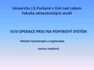 Univerzita  J.E.Purkyně  v  Ú stí nad Labem Fakulta zdravotnických studií