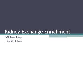 Kidney Exchange Enrichment