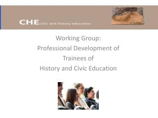 Working Group: Professional Development of Trainees of  History and Civic Education