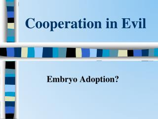 Cooperation in Evil