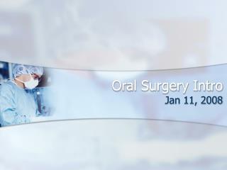 Oral Surgery Intro