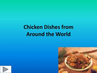 Chicken Dishes from  Around the World