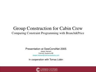Group Construction for Cabin Crew Comparing Constraint Programming with Branch&Price