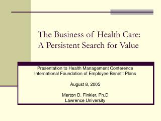 The Business of Health Care: A Persistent Search for Value