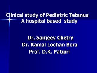 Clinical study of Pediatric Tetanus 	    A hospital based  study
