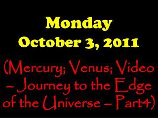 Monday October 3, 2011