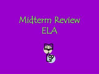 Midterm Review ELA