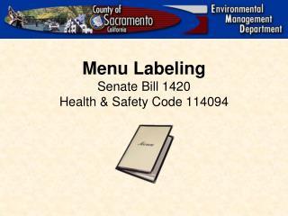 Menu Labeling Senate Bill 1420 Health & Safety Code 114094