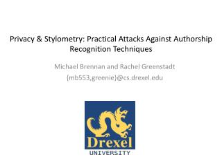 Privacy & Stylometry: Practical Attacks Against Authorship Recognition Techniques