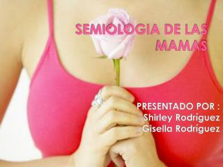 SEMIOLOGIA DE LAS MAMAS