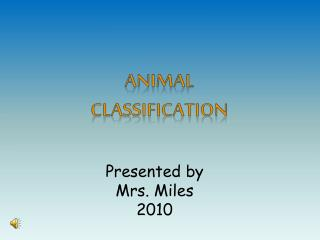 Presented by Mrs. Miles 2010