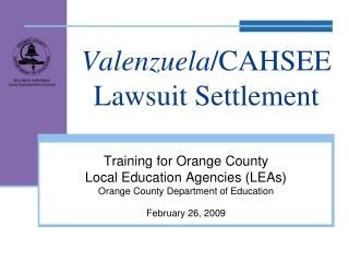 Valenzuela /CAHSEE Lawsuit Settlement