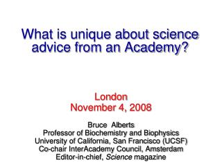 What is unique about science advice from an Academy?