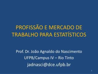 PROFISSÃO E MERCADO DE TRABALHO PARA ESTATÍSTICOS