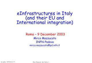eInfrastructures in Italy (and their EU and International integration)  Roma – 9 December 2003