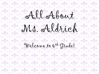 All About  Ms.  Aldrich