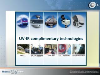 UV-IR complimentary technologies