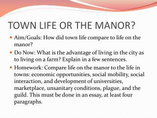 TOWN LIFE OR THE MANOR?