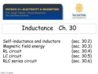 Self-inductance and inductors  sec. 30.2  Magnetic field energy   sec. 30.3  RL circuit      sec. 30.4  LC circuit
