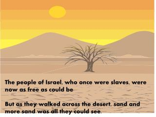 The people of Israel, who once were slaves, were now as free as could  be