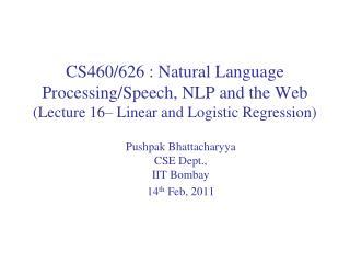 Pushpak Bhattacharyya CSE Dept.,  IIT  Bombay  14 th  Feb ,  2011