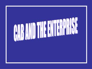 CAB AND THE ENTERPRISE