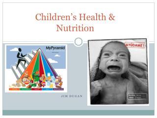 Children�s Health & Nutrition