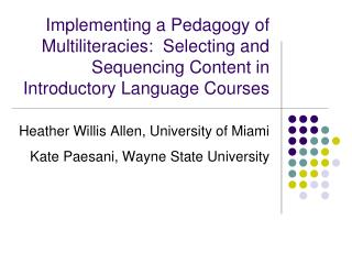 Heather Willis Allen, University of Miami Kate Paesani, Wayne State University