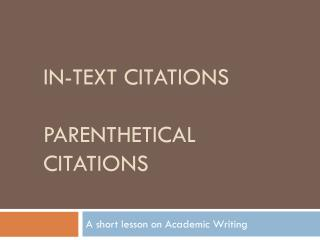 In-Text  Citations Parenthetical Citations