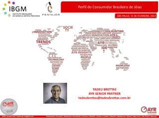 TADEU BRETTAS  AYR SENIOR PARTNER tadeubrettas@ tadeubrettas.br