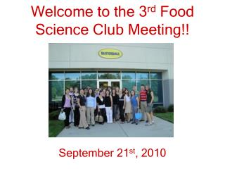 Welcome to the 3 rd  Food Science Club Meeting!!
