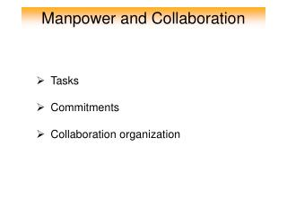 Manpower and Collaboration