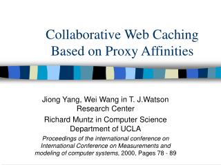 Collaborative Web Caching Based on Proxy Affinities